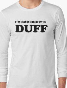 i'm somebody's DUFF  Long Sleeve T-Shirt