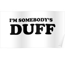 i'm somebody's DUFF  Poster