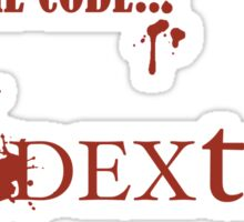 Dexter - follow The Code... Sticker