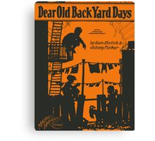 DEAR OLD BACK YARD DAYS (vintage illustration) Canvas Print