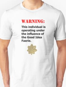 Good Idea Faerie MAJ Unisex T-Shirt