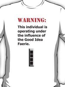 Good Idea Faerie CW4 T-Shirt