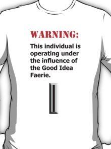 Good Idea Faerie CW5 T-Shirt