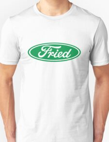 """Fried"" Ford logo parody T-Shirt"