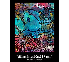 Alien in a Red Dress Photographic Print
