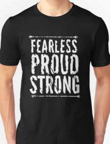 Fearless, Proud, and Strong T-Shirt
