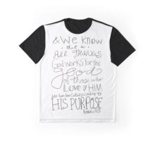 Romans 8:28 - black & white Graphic T-Shirt