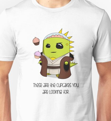 The Cupcakes You Are Looking For Unisex T-Shirt