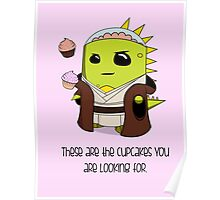 The Cupcakes You Are Looking For Poster