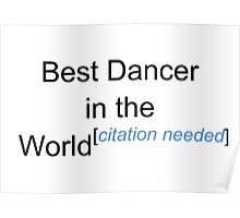 Best Dancer in the World - Citation Needed! Poster