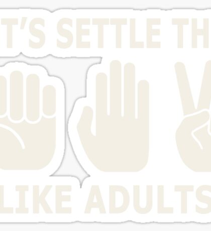 Let's Settle This Like Adults Sticker