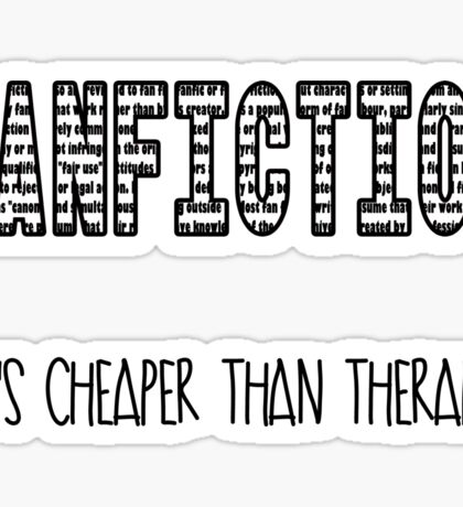Fanfiction; it's cheaper than therapy Sticker