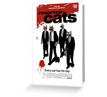 Reservoir Dogs (Cats) Meow Greeting Card