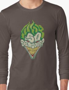 Why So Serious? - Joker Long Sleeve T-Shirt