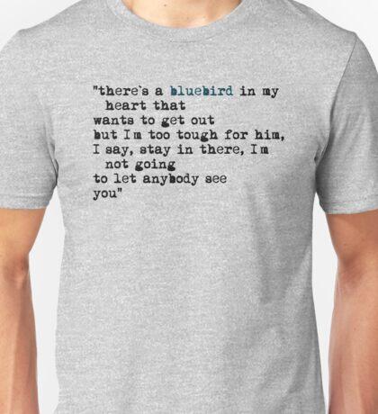 Blue bird quote Unisex T-Shirt
