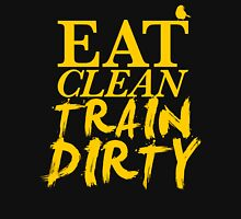Eat Clean. Train Dirty - Yellow Unisex T-Shirt