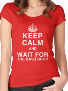 Keep Calm and Wait for the Bass Drop Women's Fitted Scoop T-Shirt