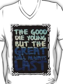 The Good and The Great T-Shirt
