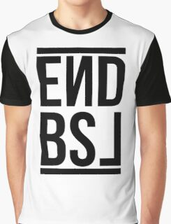 End BSL Text (Black) Graphic T-Shirt