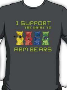 I Support the Right to Arm Bears, Gummy Bears T-Shirt