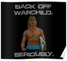 Back Off Warchild Seriously Poster