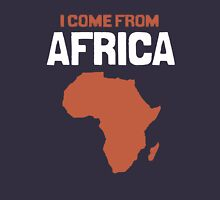 I come from Africa Unisex T-Shirt