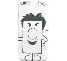 mr cut the crap iPhone Case/Skin