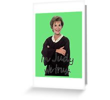 In Judge Judy We Trust Greeting Card