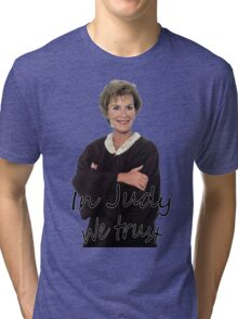 In Judge Judy We Trust Tri-blend T-Shirt