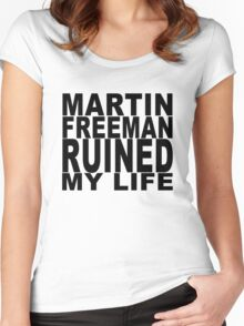 Martin Freeman Ruined My Life Women's Fitted Scoop T-Shirt