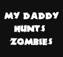 My Daddy Hunts Zombies Kids Tee