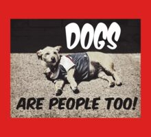 Dogs are people, too! Kids Clothes
