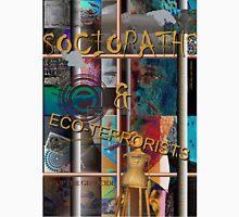 Sociopaths & Eco-Terrorists Unisex T-Shirt