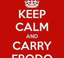 Keep Calm and Carry Frodo by HogwartsExists