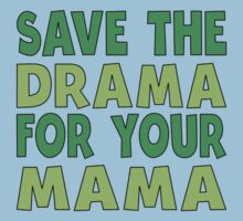 Save The Drama For Your Mama Baby Tee