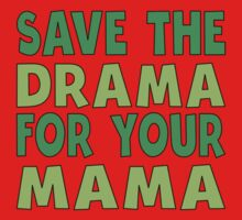 Save The Drama For Your Mama One Piece - Short Sleeve