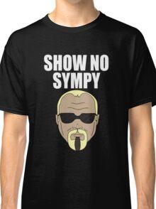 Steinerism #72- Show No Sympy Classic T-Shirt