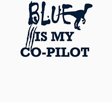 Blue Is My Co-Pilot Unisex T-Shirt