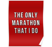 The Only Marathon That I Do Poster