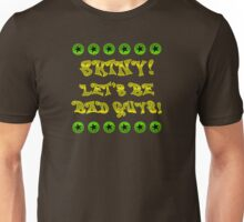 Let's Be Bad Guys! Unisex T-Shirt