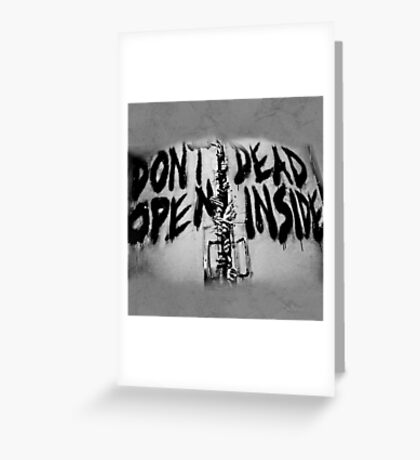 Don't Dead Open Inside? Greeting Card
