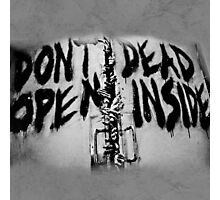 Don't Dead Open Inside? Photographic Print