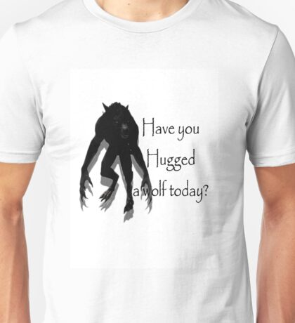 Have You Hugged a Wolf (with white background) Unisex T-Shirt