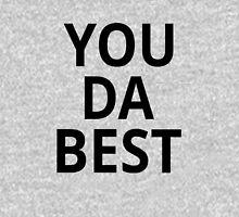 You Da Best Unisex T-Shirt