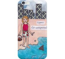 Expect the Unexpected iPhone Case/Skin