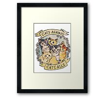 Cats Against Cat Calls Framed Print