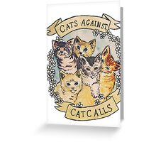 Cats Against Cat Calls Greeting Card
