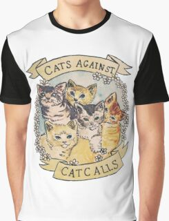 Cats Against Cat Calls Graphic T-Shirt
