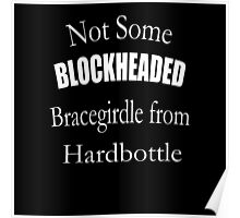 Not Some Blockheaded Bracegirdle Poster