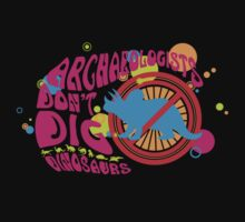Archaeologist Don't Dig Dinosaurs One Piece - Short Sleeve